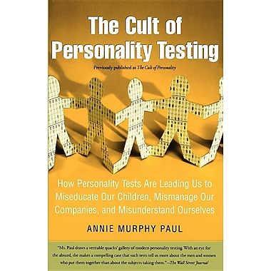 The Cult of Personality Testing: How Personality Tests Are Leading Us to Miseducate Our Children