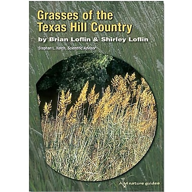 Grasses of the Texas Hill Country: A Field Guide