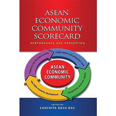 ASEAN Economic Community Scorecard: Performance and Perception