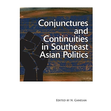 Conjunctures and Continuities in Southeast Asian Politics