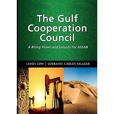 The Gulf Cooperation Council: A Rising Power and Lessons for ASEAN