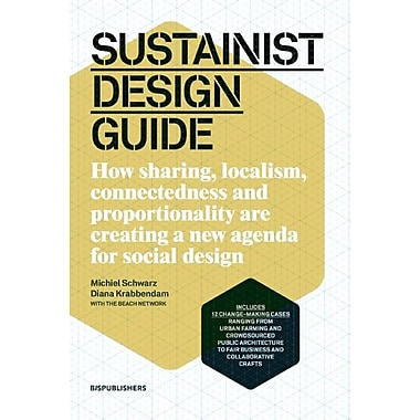 Sustainist Design Guide: How Sharing, Localism, Connectedness and Proportionality Are Creating a New Agenda for Social Design