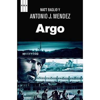 Argo (Argo: How the CIA and Hollywood Pulled Off the Most Audacious Rescue in History )