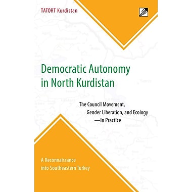Democratic Autonomy in North Kurdistan: The Council Movement