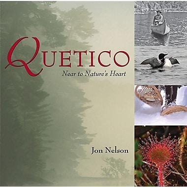 Quetico: Near to Nature's Heart