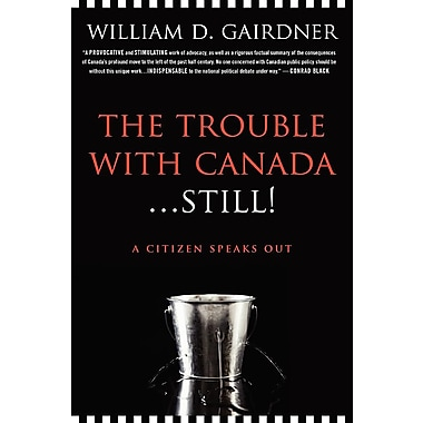 The Trouble with Canada ... Still!: A Citizen Speaks Out