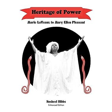 Heritage of Power (Marie Laveaux to Mary Ellen Pleasant)