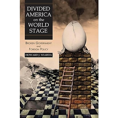 Divided America on the World Stage: Broken Government and Foreign Policy