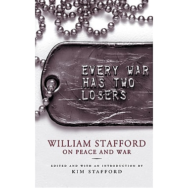 Every War Has Two Losers: William Stafford on Peace and War