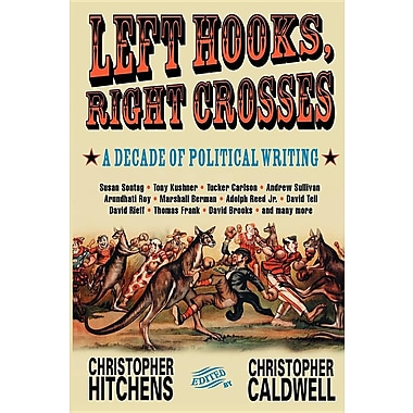 Left Hooks, Right Crosses: Highlights from a Decade of Political Brawling