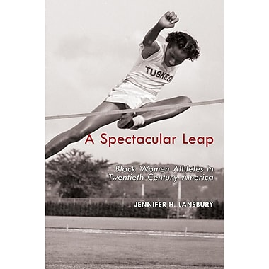 A Spectacular Leap: Black Women Athletes in Twentieth-Century America