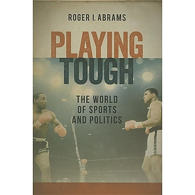 Playing Tough: The World of Sports and Politics