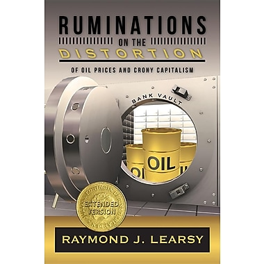 Ruminations on the Distortion of Oil Prices and Crony Capitalism: Selected Writings
