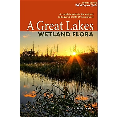 A Great Lakes Wetland Flora: A Complete Guide to the Wetland and Aquatic Plants of the Midwest