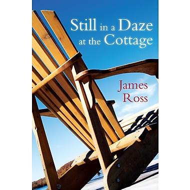 Still in a Daze at the Cottage
