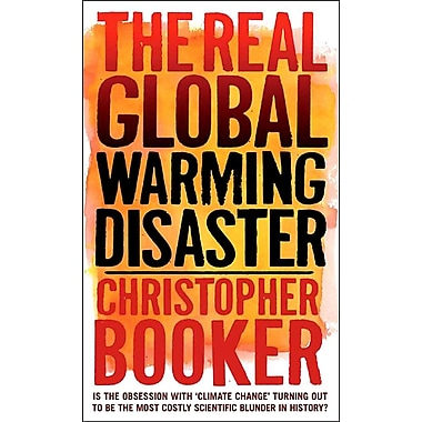 The Real Global Warming Disaster: Is the Obsession with 'Climate Change'