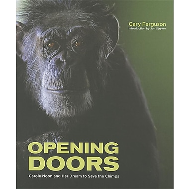 Opening Doors: Carole Noon and Her Dream to Save the Chimps