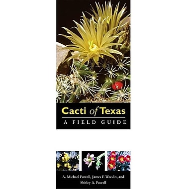 Cacti of Texas: A Field Guide, with Emphasis on the Trans-Pecos Species