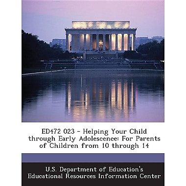 Ed472 023 - Helping Your Child Through Early Adolescence: For Parents of Children from 10 Through 14