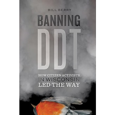 Banning DDT: How Citizen Activists in Wisconsin Led the Way