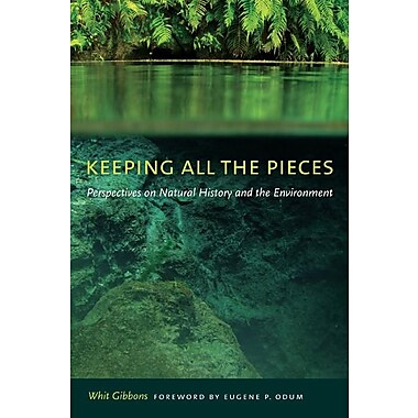 Keeping All the Pieces: Perspectives on Natural History and the Environment