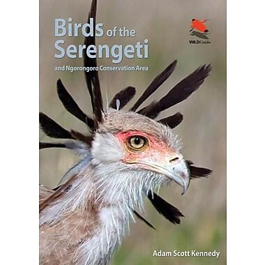 Birds of the Serengeti: And Ngorongoro Conservation Area