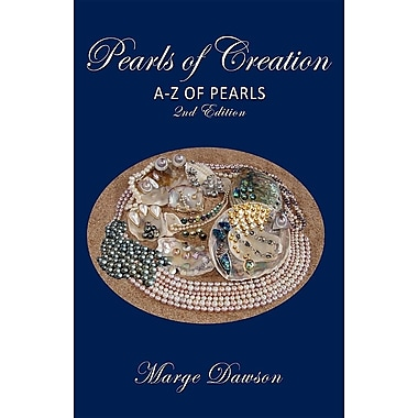 Pearls of Creation, a - Z of Pearls, 2nd Edition