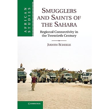 Smugglers and Saints of the Sahara: Regional Connectivity in the Twentieth Century