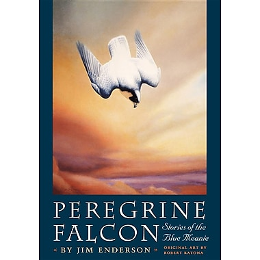 Peregrine Falcon: Stories of the Blue Meanie