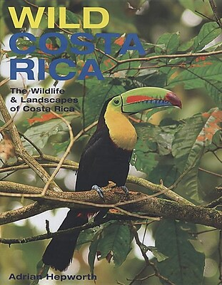 Wild Costa Rica: The Wildlife & Landscapes of Costa Rica 1314320