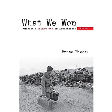 What We Won: America's Secret War in Afghanistan, 1979-89