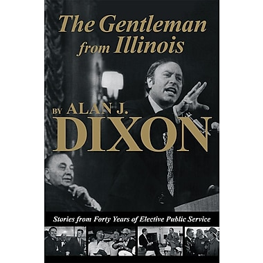 The Gentleman from Illinois: Stories from Forty Years of Elective Public Service