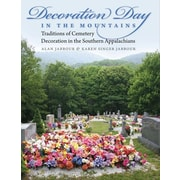 Decoration Day in the Mountains: Traditions of Cemetery Decoration in the Southern Appalachians