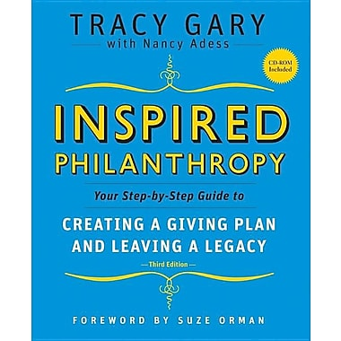 Inspired Philanthropy: Your Step-By-Step Guide to Creating a Giving Plan and Leaving a Legacy [With CDROM]