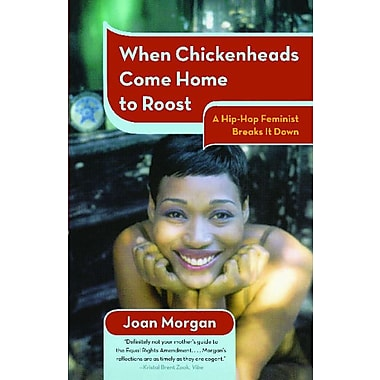 When Chickenheads Come Home to Roost: A Hip-Hop Feminest Breaks It Down