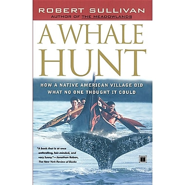 A Whale Hunt: How a Native American Village Did What No One Thought It Could