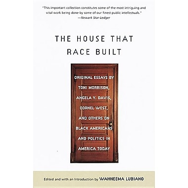 The House That Race Built: Original Essays by Toni Morrison