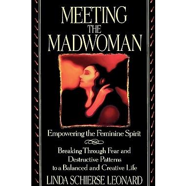 Meeting the Madwoman: An Inner Challenge for Feminine Spirit