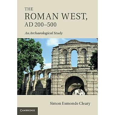 The Roman West, Ad 200 500: An Archaeological Study
