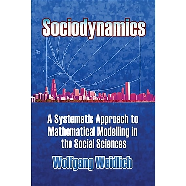 Sociodynamics: A Systemic Approach to Mathematical Modelling in the Social Sciences