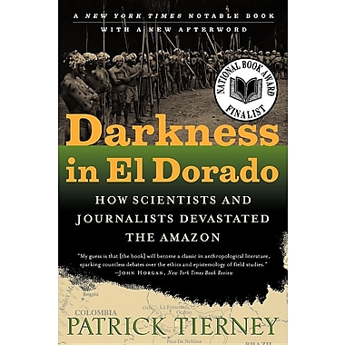 Darkness in El Dorado: How Scientists and Journalists Devastated the Amazon