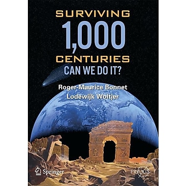 Surviving 1000 Centuries: Can We Do It?