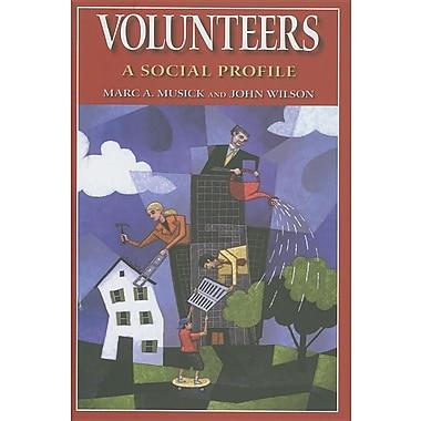 Volunteers: A Social Profile