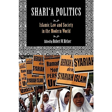 Shari a Politics: Islamic Law and Society in the Modern World