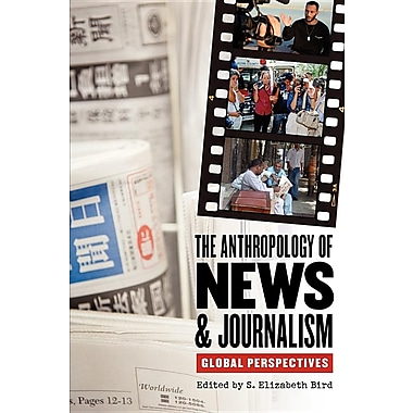 The Anthropology of News & Journalism: Global Perspectives