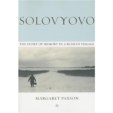 Solovyovo: The Story of Memory in a Russian Village