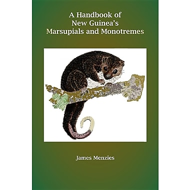 A Handbook of New Guinea's Marsupials and Monotremes