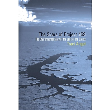 The Scars of Project 459: The Environmental Story of the Lake of the Ozarks