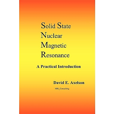 Solid State Nuclear Magnetic Resonance: A Practical Introduction