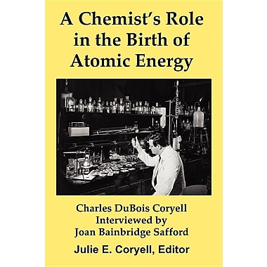 A Chemist's Role in the Birth of Atomic Energy